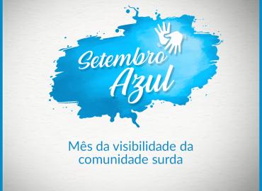 Setembro Azul - Mês de visibilidade da comunidade surda
