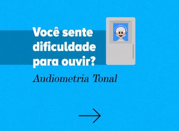 Você sente dificuldade para ouvir? Exame de Audiometria Tonal