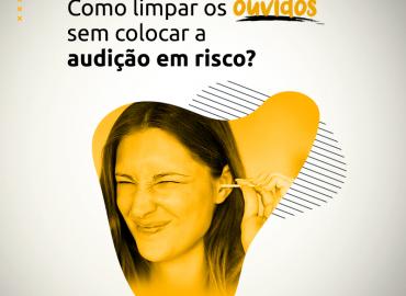 Como limpar os ouvidos sem colocar a audição em risco?