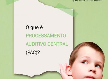 O que é Processamento Auditivo Central (PAC)?