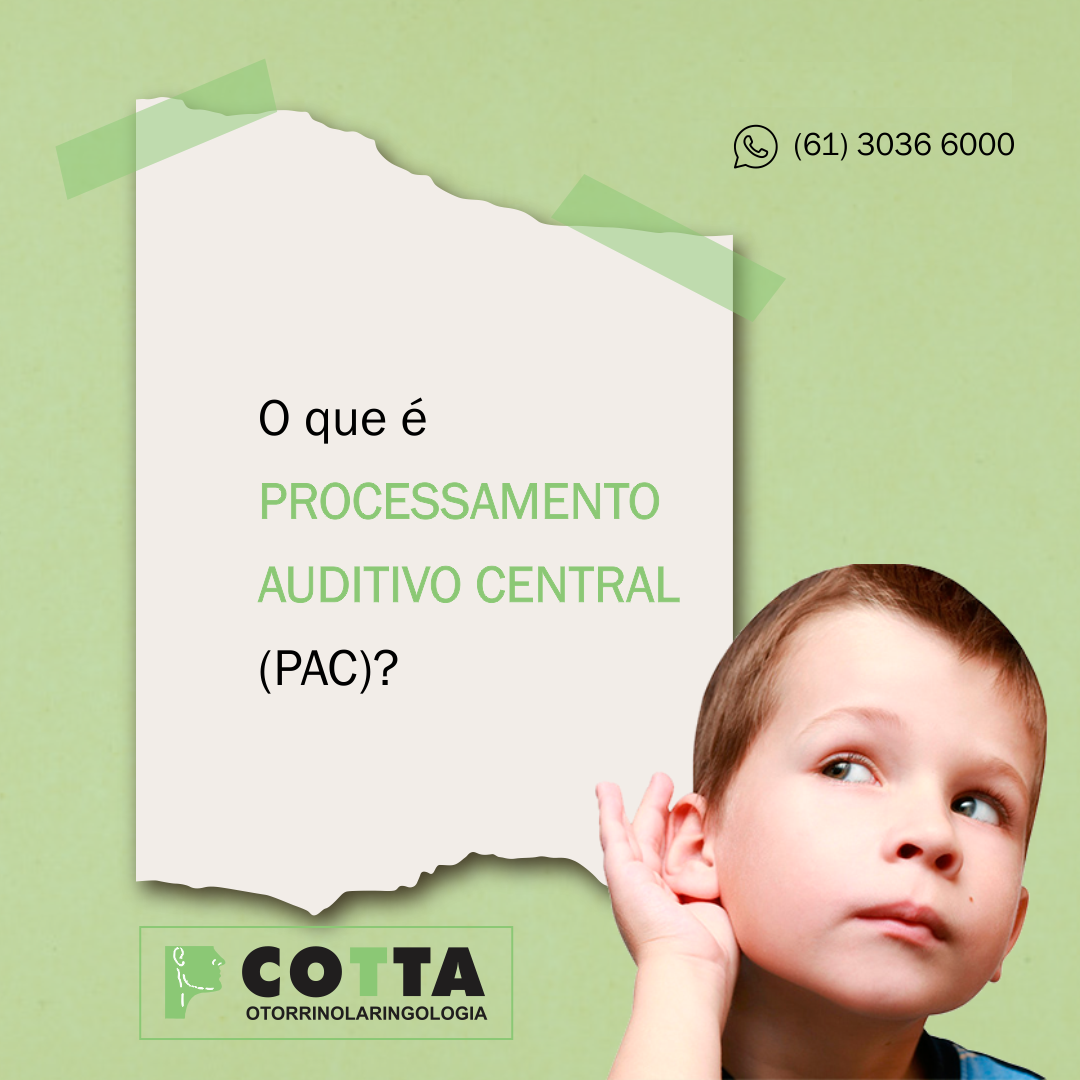 O que é Processamento Auditivo Central (PAC)?