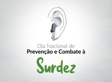 Dia Nacional de Prevenção e Combate à Surdez