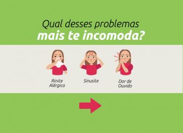 Qual desses problemas te incomoda mais: Rinite, Sinusite ou Dor de Ouvido?