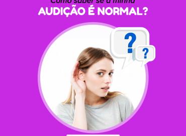 Como saber se a minha audição é normal?