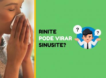 Será que Rinite pode virar Sinusite?