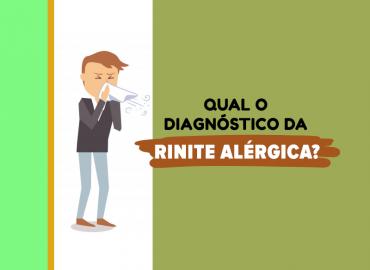 Você sabe qual é o diagnóstico da Rinite Alérgica?