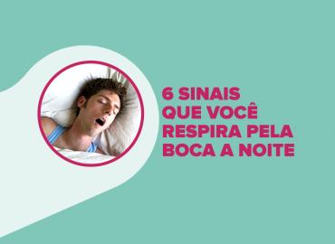6 sinais que você respira pela boca a noite